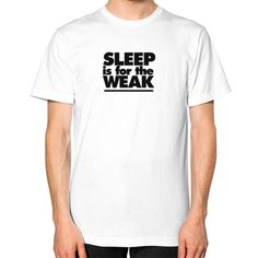 """Sleep is for the Weak"""" Unisex T-Shirt - MS Warriors often experience insomnia. It makes us stronger!"""