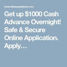 Get up $1000 Cash Advance Overnight! Safe & Secure Online Application. Apply…