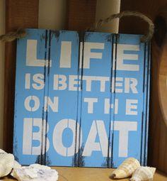 LIFE is Better on the BOAT Sign/Lake house by TheGingerbreadShoppe, $17.95. #EastSideMojo