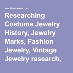 Researching Costume Jewelry History, Jewelry Marks, Fashion Jewelry, Vintage Jewelry research, Jewelry signatures