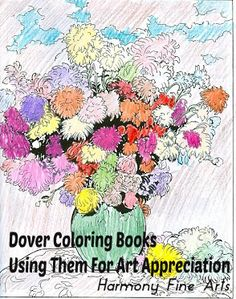 Dover Coloring Books Using Them for Art Appreciation @harmonyfinearts.org