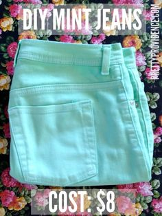 DIY Mint Jeans for only $8 - I need to do this!