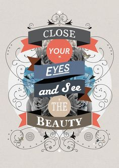 Close your eyes and see the beauty word art print poster black white motivational quote inspirational words of wisdom motivationmonday Scandinavian fashionista fitness inspiration motivation typography home decor Typography Prints, Typography Poster, Typography Design, Hand Lettering, Typography Quotes, Typography Inspiration, Poster Art, Poster Prints, Art Prints