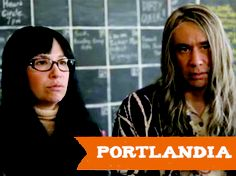 Portlandia. Hilarious, brilliantly observed and ...a little bit too close to home :)