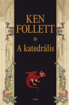A katedrális · Ken Follett · Könyv · Moly Ken Follett, Book Lovers, Marvel, Reading, Cover, Artwork, Books, Writers, Work Of Art