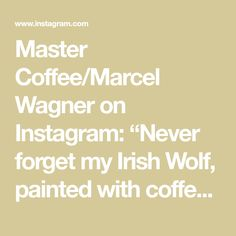 "Master Coffee/Marcel Wagner on Instagram: ""Never forget my Irish Wolf, painted with coffee! #art #coffee #coffeepainting #portrait #irishwolfhound #dog #doglover #dogportrait"" Coffee Painting, Irish Wolfhound, Coffee Art, Dog Portraits, Never Forget, Marcel, Dog Lovers, Instagram, Coffee Decorations"