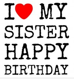 Trendy birthday message for sister articles 23 ideas Birthday Messages For Sister, Message For Sister, Happy Birthday For Him, Happy Birthday Wishes Cards, Love My Sister, Happy Birthday Images, Birthday Love, Birthday Pins, Birthday Greetings