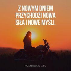 """""""Z nowym dniem przychodzi nowa siła i nowe myśli"""".  #rozwój #motywacja #sukces #inspiracja #sentencje #rosnijwsile #aforyzmy #quotes #cytaty Infj, Introvert, Motto, Texts, Life Quotes, Wisdom, Thoughts, Motivation, Words"""