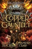 The Copper Gauntlet (Magisterium, Book 2) Can't wait to read this with my son!