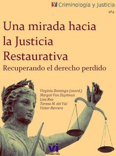 Una mirada hacia la justicia restaurativa: Recuperando el derecho perdido