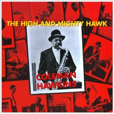 """Coleman Hawkins' """"The High and Mighty Hawk"""" album #NowPlaying #Jazz"""