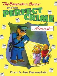The Perfect Crime (Almost) (Berenstain Bears Chapter Book series) by Stan & Jan Berenstain