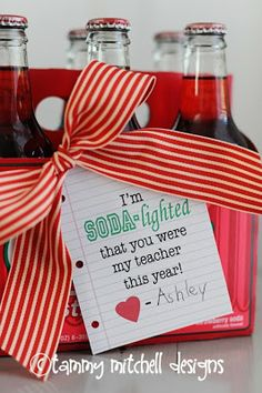 """Back to School Idea - change to read - """"I'm SODA-lighted that you are my student this year."""""""