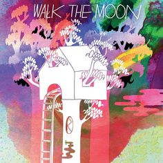 "Walk The Moon  ""I can lift a car up all by myself."""