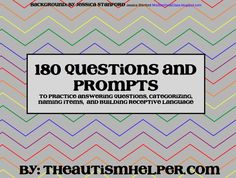180 Questions and Prompts {to practice answering questions, categorizing, naming items, and building receptive language} freebie :)