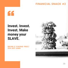 Save, save and save. Then, invest, invest and invest. Use time as your asset and make money your SLAVE! Financial Literacy, Investing, How To Make Money, Save Save, Check