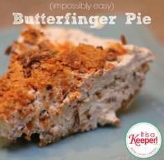 So many quick and easy desserts. Easy Dessert Recipes: Impossibly Easy Butterfinger Pie - It's a Keeper Quick Dessert Recipes, No Bake Desserts, Easy Desserts, Sweet Recipes, Easy Recipes, Dessert Simple, Yummy Treats, Sweet Treats, Yummy Food