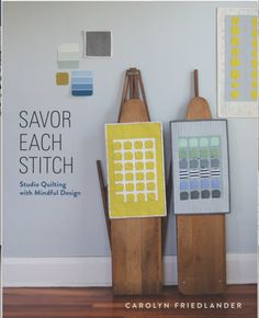 Book Review: Carolyn Friedlander's Savor Each Stitch   Right Sides Together