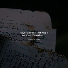 Maybe it is true that people care when it's too late. via (http://ift.tt/2xvdMQs)