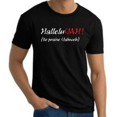 "**NEW SHIRT** ""HalleluYah"" is a word known worldwide, but many don't really know exactly what it means.http://www.sacredapparel.net/product/halleluyah-to-praise-yahweh"