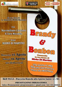 BRANDY & BONBON - Commedia in tre stanze di Mirko Di Martino - Domenica 12 e Giovedì 16  Aprile - Ore 20 e 21.30 - B&B TECLA Napoli