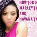 How To Do Marley Twists And Havana Twists