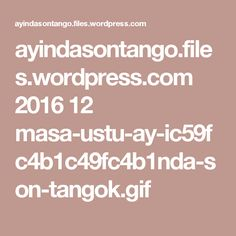 ayindasontango.files.wordpress.com 2016 12 masa-ustu-ay-ic59fc4b1c49fc4b1nda-son-tangok.gif