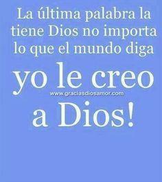 Yo le creo a Dios