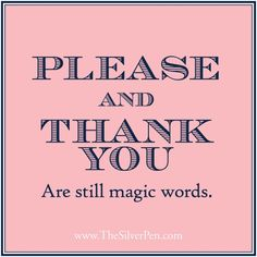BE POLITE. Please. And Thank You. Have a Nice Day. | BAMM - My No-Guilt Life | My No-Guilt Life