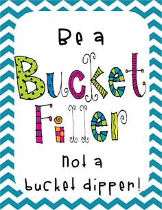 Fill other student's buckets... great idea for positive classroom behavior