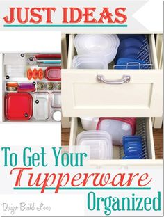 Tupperware Storage Solutions (Day 30 Days to an Organized Home - Design Build Love Home Organisation, Household Organization, Kitchen Organization, Kitchen Storage, Storage Organization, Storage Ideas, Tupperware Storage, Tupperware Organizing, Home Design