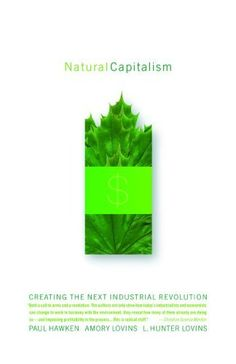 Natural Capitalism - creating the next industrial revolution