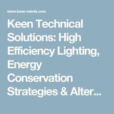 Keen Technical Solutions: High Efficiency Lighting, Energy Conservation Strategies & Alternative Energy Integration Services