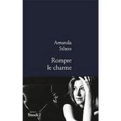 Rompre le charme( Amanda Sthers) ❤
