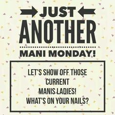 It's Monday again! Let's make the best of it! Show me your manicures!