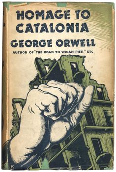 George Orwell - Homage to Catalonia First edition, 1938
