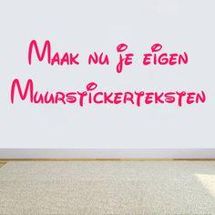 Een Eigen Tekst Muursticker Maken? Via Deze Pagina kun Je Jouw Eigen Muursticker Maken. Goedkoop & Snel! Bestel Vandaag Nog Je Eigen Tekst Muursticker En...