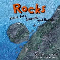 Sometimes a simple concept can have comprehensive value in a primary classroom. Rocks: Hard, Soft, Smooth, and Rough illustrates such an idea. This well-written book can help primary students learn to classify and observe. This basic introduction to rocks --NSTA Recommends