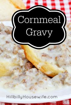 Not bad, better with sausage Cornmeal Gravy Recipe, Cornmeal Recipes, Bacon Gravy, Sausage Gravy, Appalachian Recipes, Redneck Recipes, Biscuits And Gravy, Buttermilk Biscuits, Supper Recipes