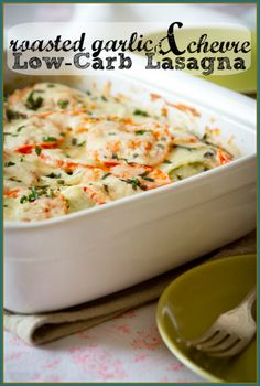 Roasted Garlic and Chevre Lasagne - Low Carb and Gluten-Free