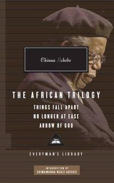 The African Trilogy: Things Fall Apart No Longer at Ease Arrow of God DOWNLOAD PDF/ePUB [Chinua Achebe] pdf download