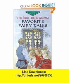 Favorite Fairy Tales (Dover Childrens Evergreen Classics) (9780486419794) Brothers Grimm, Childrens Classics , ISBN-10: 0486419797  , ISBN-13: 978-0486419794 ,  , tutorials , pdf , ebook , torrent , downloads , rapidshare , filesonic , hotfile , megaupload , fileserve