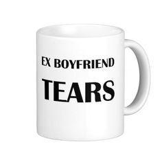 Ex Boyfriend Tears Coffee or Tea Mug by TalkieAboutCoffee on Etsy