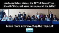 The secretive and extreme Trans-Pacific Partnership (TPP) trade agreement is set to begin in March in Singapore. We, the public, must be able to participate in these talks - decisions about whether you could be fined for your Internet use should not be made in ways that are secretive, extreme, and anti-democratic. We deserve to have our voices heard. Let's open the TPP to public input - send your message now: http://openthetpp.net