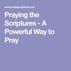 Praying the Scriptures - A Powerful Way to Pray