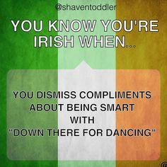 You know you're Irish...