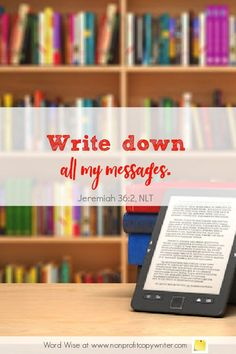 The Publishing Platform: a #devotional for #writers based on Jer 36:2 with Word Wise at Nonprofit Copywriter #WritingTips #ChristianWriting #WritingABook Easy Writing, Article Writing, Start Writing, Blog Writing, Writing A Book, Writing Tips, Best Bible Verses, Scripture Verses, Writing Resources