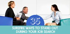 35 Surefire Ways to Stand Out During Your Job Search: Read on for a roundup of our all-time best job ...