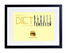 Diet Tomorrow Picture Funny Print Burger Poster FRAMED MOUNTED Kitchen PP168