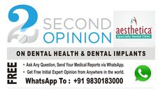 Are you seeking a second dental opinion from senior experts ? Get the best advice from a clinic that has won 10 awards for excellence and customer care. Get FREE 2nd Opinion / Expert Advice On Your Whatsapp. Send your dental queries / medical records to : +919830183000.  Share it with people whom you think will benefit by this